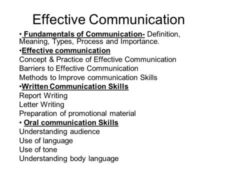 Effective Communication Fundamentals of Communication- Definition, Meaning, Types, Process and Importance. Effective communication Concept & Practice of.