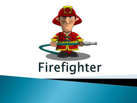  Firefighters are primarily responsible for responding to fires, accidents and other incidents where risks are posed to life and property. Firefighters.