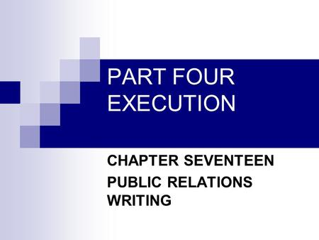 PART FOUR EXECUTION CHAPTER SEVENTEEN PUBLIC RELATIONS WRITING.