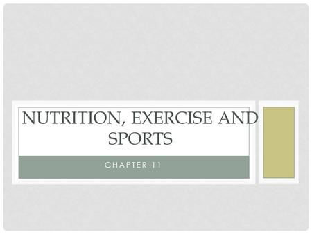 CHAPTER 11 NUTRITION, EXERCISE AND SPORTS. LEARNING OUTCOMES Explain the benefits of physical activity Discuss the energy sources for muscles and human.