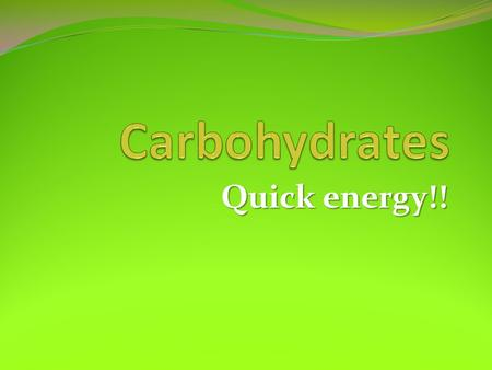 Quick energy!!. What elements are carbs composed of? 1. Carbon (C) 2. Hydrogen (H) 3. Oxygen(O) In a ratio of – C : H : O 1 : 2 : 1 Example: Glucose C.