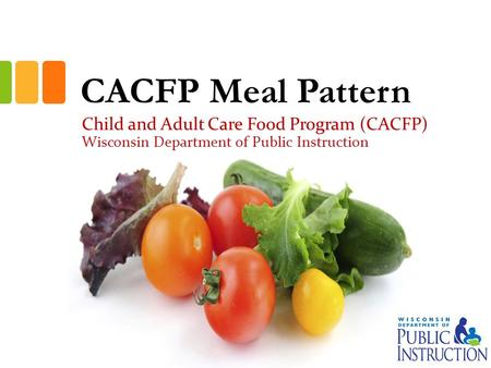CACFP Meal Pattern Child and Adult Care Food Program (CACFP) Wisconsin Department of Public Instruction.