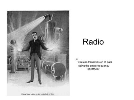 Radio  wireless transmission of data using the entire frequency spectrum.