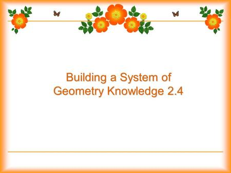 Building a System of Geometry Knowledge 2.4. Algebraic properties.