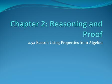 Chapter 2: Reasoning and Proof
