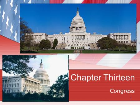 "1 Chapter Thirteen Congress. 2 Congress versus Parliament The U.S. has a Congress; derived from the Latin term meaning ""a coming together"" or a meeting."
