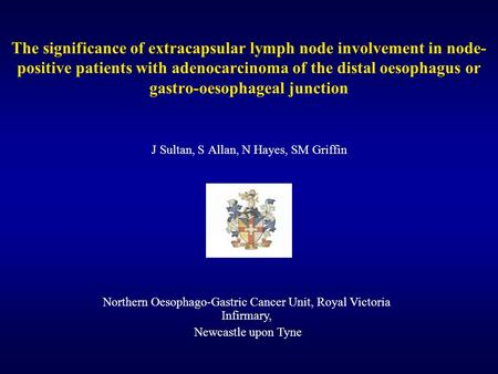 The significance of extracapsular lymph node involvement in node- positive patients with adenocarcinoma of the distal oesophagus or gastro-oesophageal.