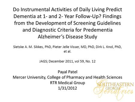 Do Instrumental Activities of Daily Living Predict Dementia at 1- and 2- Year Follow-Up? Findings from the Development of Screening Guidelines and Diagnostic.