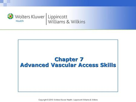 Chapter 7 Advanced Vascular Access Skills