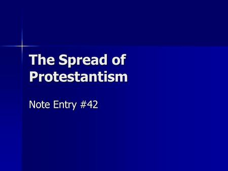 The Spread of Protestantism Note Entry #42. The Swiss Reformers Huldrych Zwingli: Swiss priest who led Protestants. Huldrych Zwingli: Swiss priest who.