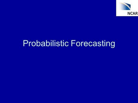 Probabilistic Forecasting. pdfs and Histograms Probability density functions (pdfs) are unobservable. They can only be estimated. They tell us the density,