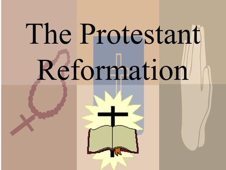 The Protestant Reformation pp.423-424 With your table partner, find and write down six causes.