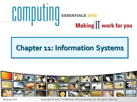 Copyright © 2012 The McGraw-Hill Companies, Inc. All rights reserved. McGraw-Hill Chapter 11: Information Systems.