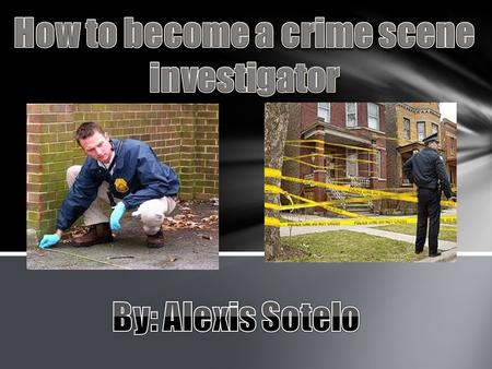 Create a hypothesis based on physical evidence, actions of the victims and suspects before, during and after a criminal event Duty for crime scene investigators.