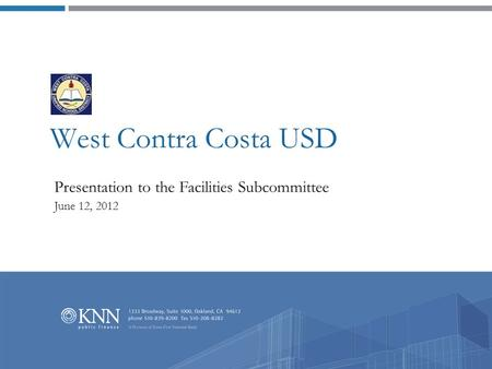 West Contra Costa USD Presentation to the Facilities Subcommittee June 12, 2012.
