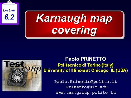 Karnaugh map covering Paolo PRINETTO Politecnico di Torino (Italy) University of Illinois at Chicago, IL (USA)