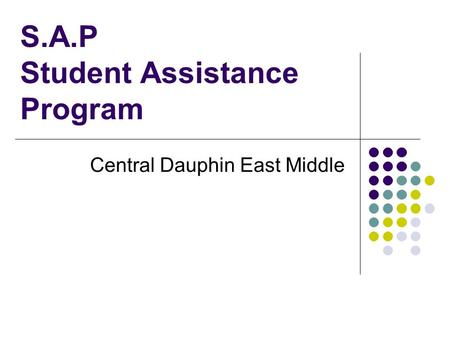 S.A.P Student Assistance Program Central Dauphin East Middle.