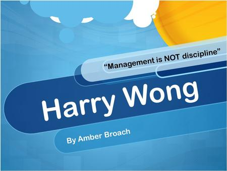 "Harry Wong By Amber Broach ""Management is NOT discipline"""