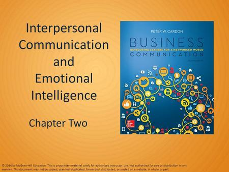 Interpersonal Communication and Emotional Intelligence Chapter Two © 2016 by McGraw-Hill Education. This is proprietary material solely for authorized.