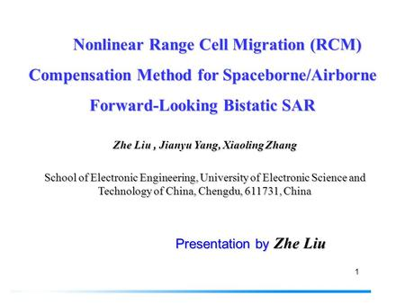 1 Nonlinear Range Cell Migration (RCM) Compensation Method for Spaceborne/Airborne Forward-Looking Bistatic SAR Nonlinear Range Cell Migration (RCM) Compensation.