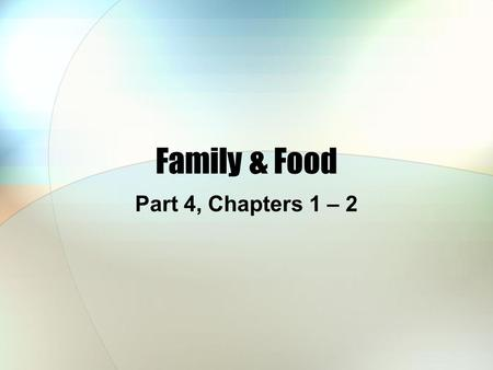 "Family & Food Part 4, Chapters 1 – 2. Family Median 1 annual household income (2012) About $50,000 ""Household"" means that the incomes of everyone (over."