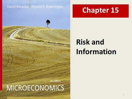 1 Risk and Information Chapter 15. 2 Chapter Fifteen Overview 1.Introduction: Amazon.com 2.Describing Risky Outcome – Basic Tools Lotteries and Probabilities.