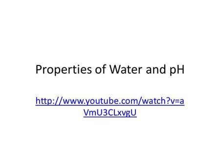 Properties of Water and pH  VmU3CLxvgU.