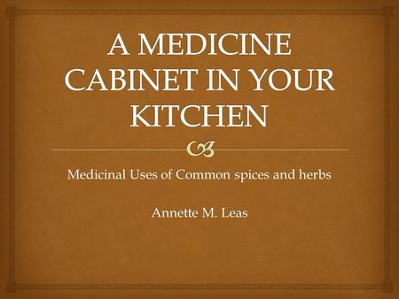A MEDICINE CABINET IN YOUR KITCHEN
