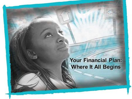 Your Financial Plan: Where It All Begins. The Five-Step Financial Planning Process.