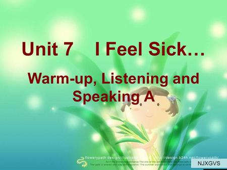 Unit 7 I Feel Sick… Warm-up, Listening and Speaking A NJXGVS.