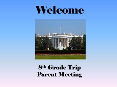 Welcome 8 th Grade Trip Parent Meeting. Introductions to trip organizers Introduction to World Strides Discuss Program Price and Inclusions Showcase Program.