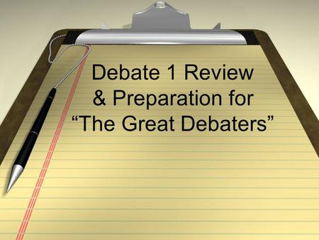 "Debate 1 Review & Preparation for ""The Great Debaters"""