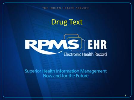 Drug Text 1. Drug Text Enter Edit Dosages... Drug Enter/Edit Drug Interaction Management... Electrolyte File (IV) Lookup into Dispense Drug File Medication.