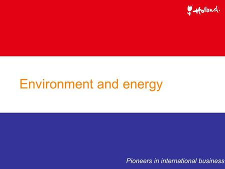 Environment and energy Pioneers in international business.