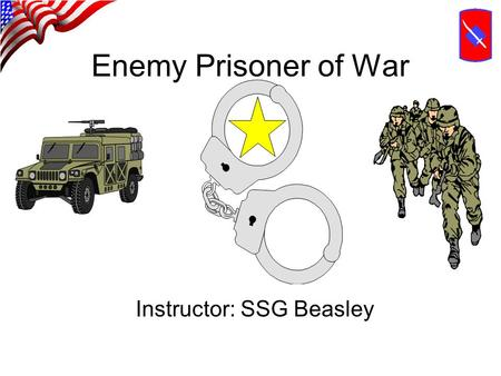 Enemy Prisoner of War Instructor: SSG Beasley. Task, Condition, and Standards TASK: To perform a search of an EPW, recognize the 5 S's, and what is meant.
