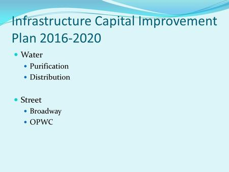 Infrastructure Capital Improvement Plan 2016-2020 Water Purification Distribution Street Broadway OPWC.