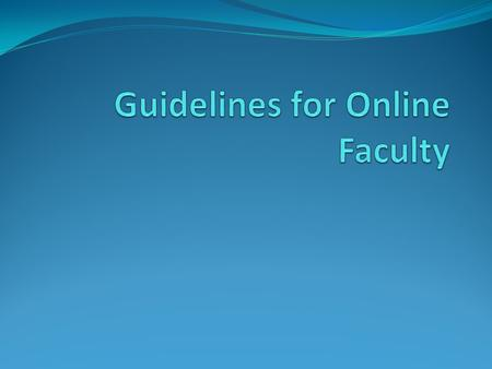 Objectives Describe the online learner Identify methods to determine learner demographics List characteristics of successful online learners List characteristics.