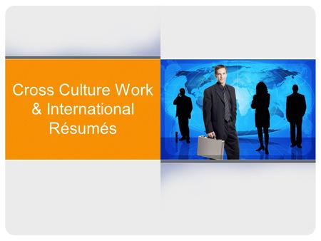Cross Culture Work & International Résumés. Pop Quiz! In all but one of the following countries, it is expected that you bring a gift to a business meeting.