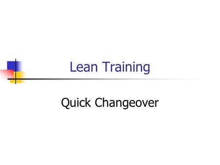 Lean Training Quick Changeover.