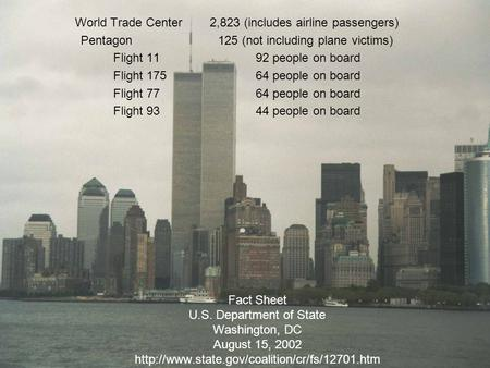 Fact Sheet U.S. Department of State Washington, DC August 15, 2002  World Trade Center 2,823 (includes airline.