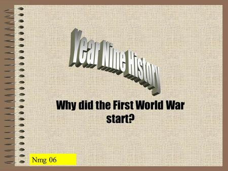 Why did the First World War start? Nmg 06. The Great Powers in 1914 Europe dominated the political world in 1914 Key countries were: Great Britain Germany.