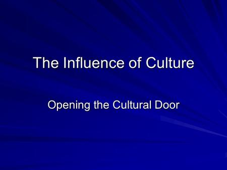 The Influence of Culture Opening the Cultural Door.