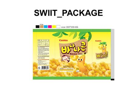 SWIIT_PACKAGE. PRODUCT INFORMATION ▶ FOOD TYPES : SNACK (OIL TREATMENT FOOD) ▶ INGREDIENTS & CONTENTS : CORN FLOUR 51%, REFINED SUGAR, RICE KERNEL OIL,