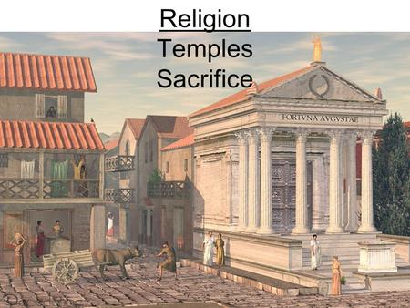Religion Temples Sacrifice. So far we have learned The Olympian gods. Their responsibilities and how to recognise them. Sacrifice.