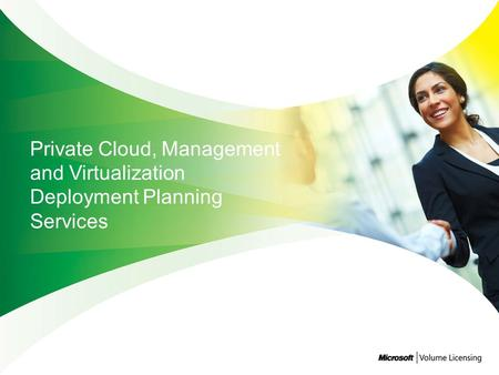 Upgrading to Windows Server 2008 R2 Accelerating Virtualization and Management Deployment Accelerating Private Cloud Deployment Demonstrate the advantage.