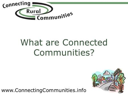Www.ConnectingCommunities.info What are Connected Communities?