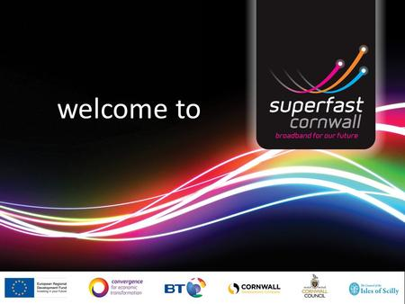 Welcome to. Who are we? What is superfast broadband?