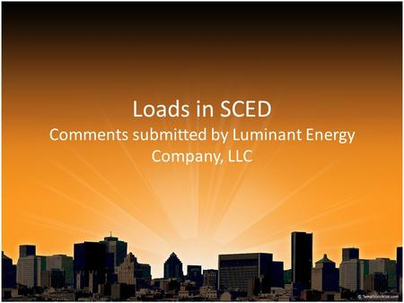 Loads in SCED Comments submitted by Luminant Energy Company, LLC.