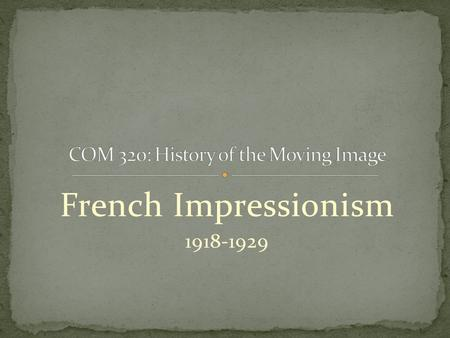 COM 320: History of the Moving Image
