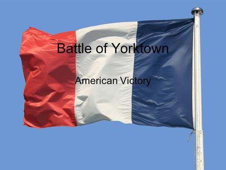Battle of Yorktown American Victory.